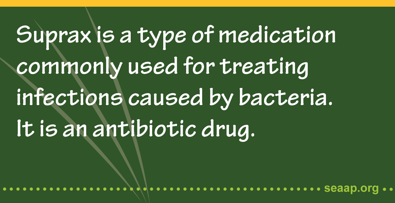 Suprax is a type of medication commonly used for treating infections caused by bacteria