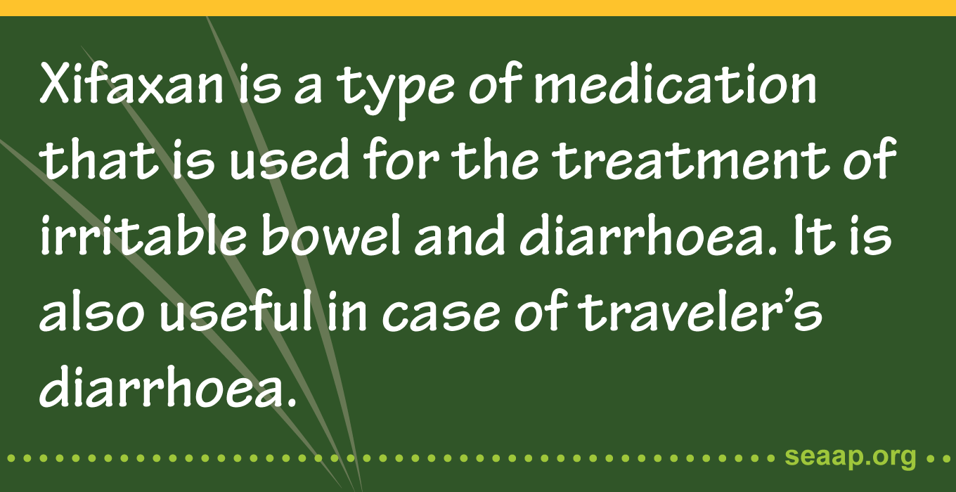 Xifaxan is a type of medication that is used for the treatment of irritable bowel and diarrhoea