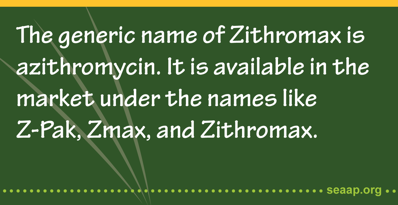 The generic name of Zithromax is azithromycin